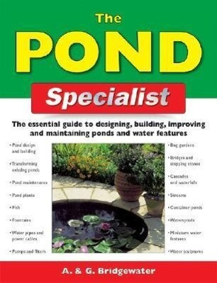 The Pond Specialist: The Essential Guide to Designing, Building, Improving and Maintaining Ponds and Water Features als Taschenbuch