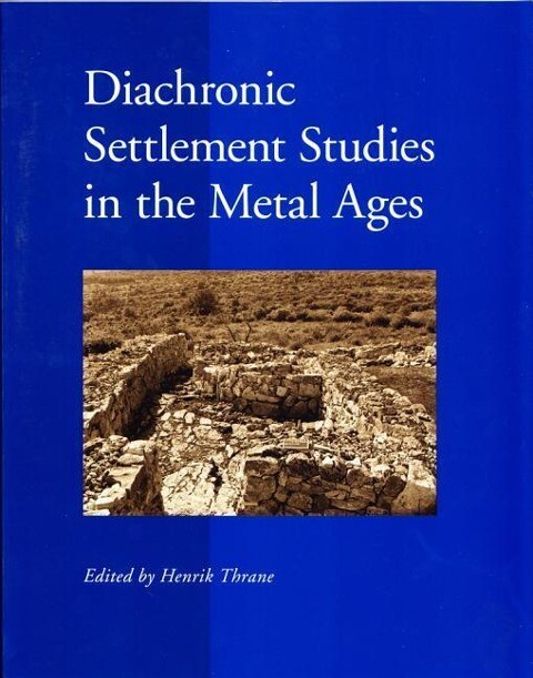 Diachronic Settlement Studies in the Metal Ages als Taschenbuch