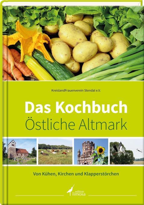 Das Kochbuch Östliche Altmark als Buch von Krei...