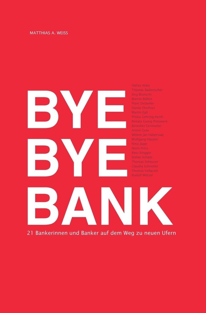 Bye Bye Bank als eBook Download von Matthias A....