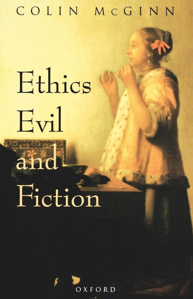Ethics, Evil, and Fiction als Buch