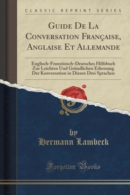 Guide De La Conversation Française, Anglaise Et...