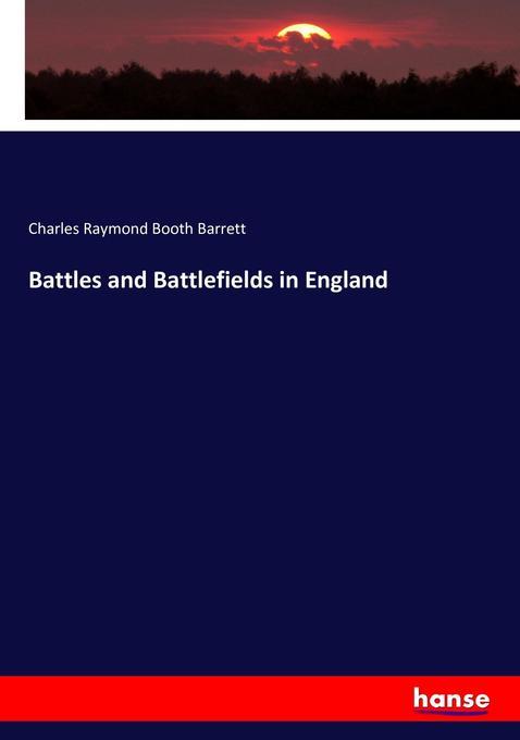 Battles and Battlefields in England als Buch vo...