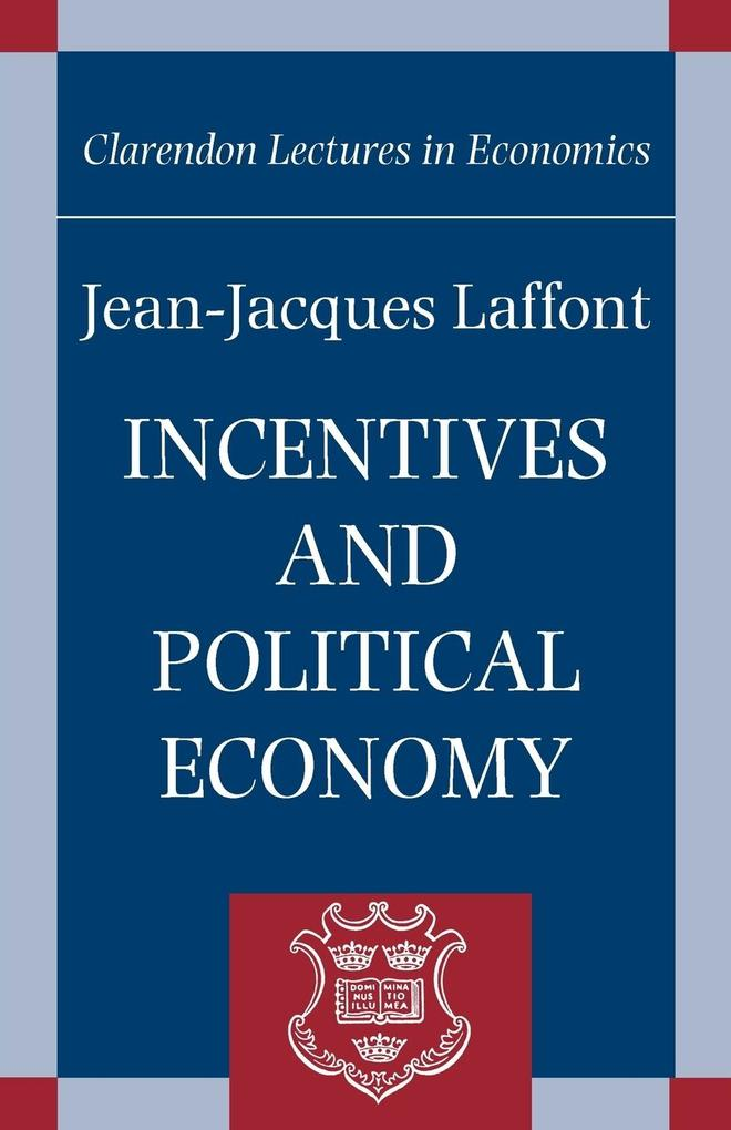 Incentives and Political Economy als Buch