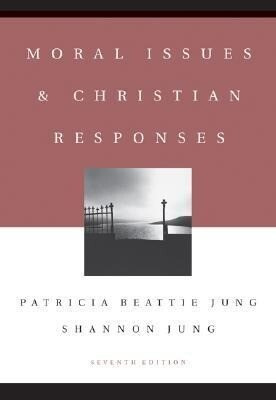 Moral Issues and Christian Responses als Buch