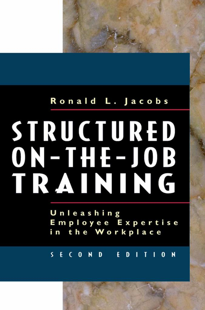 Structured On-The-Job Training: Unleashing Employee Expertise in the Workplace als Buch