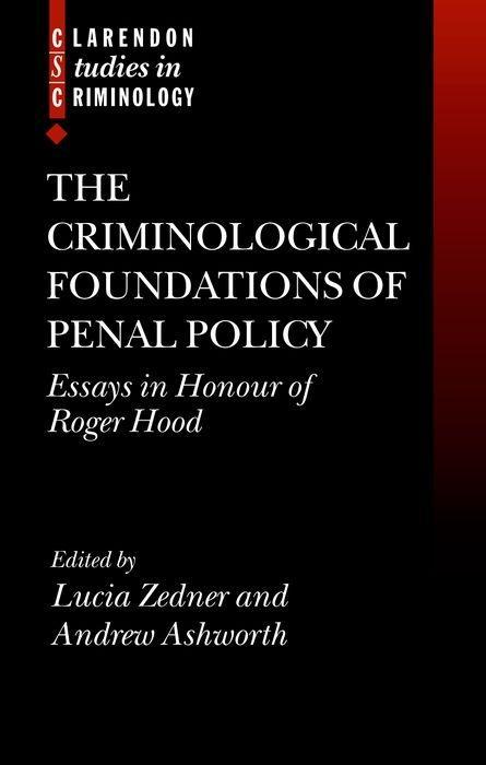 The Criminological Foundations of Penal Policy: Essays in Honour of Roger Hood als Buch