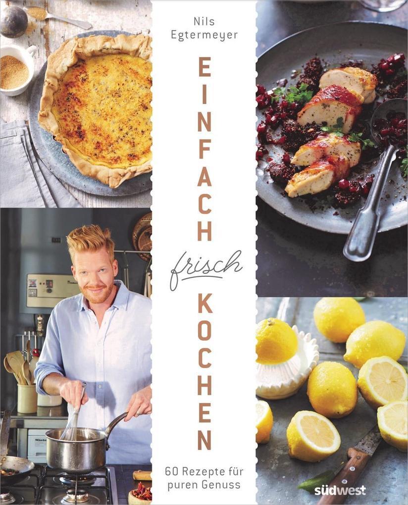 Einfach frisch kochen als Buch von Nils Egtermeyer