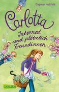 Carlotta 02: Internat und plötzlich Freundinnen