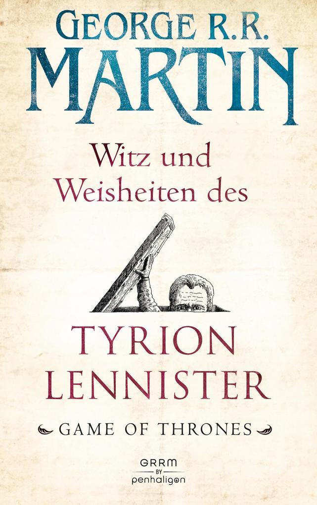 Witz und Weisheiten des Tyrion Lennister als Bu...