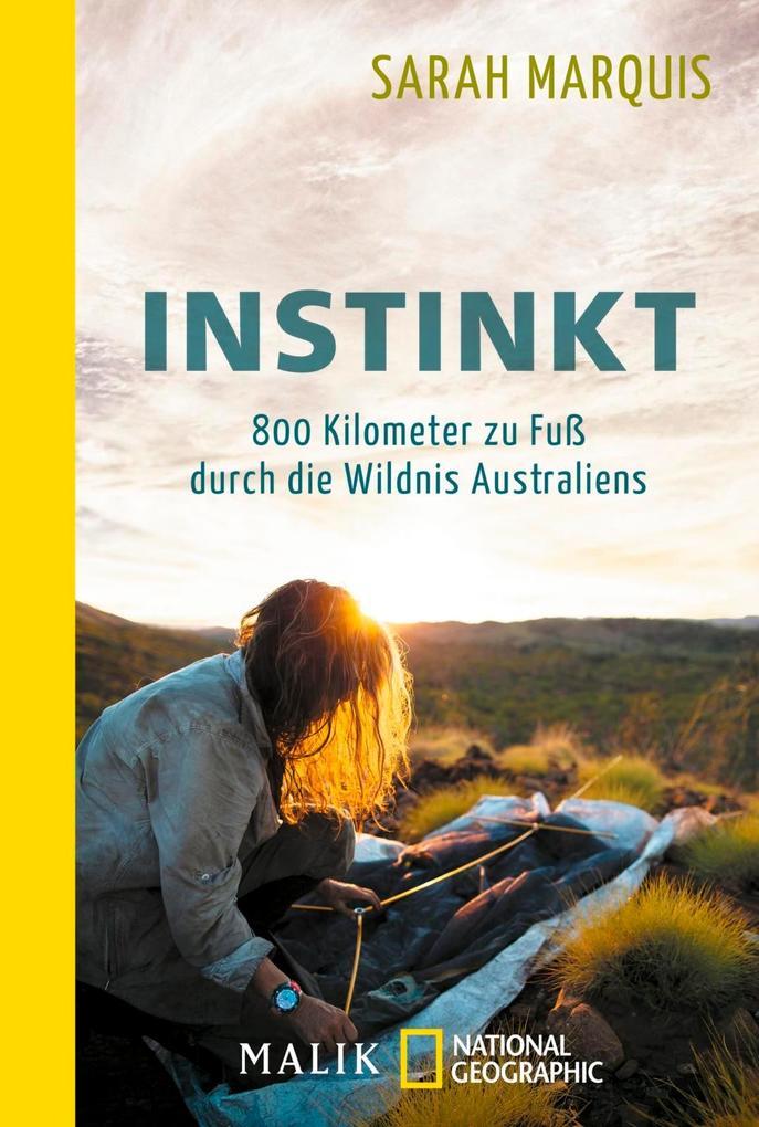 Instinkt - 800 Kilometer zu Fuß durch die Wildn...