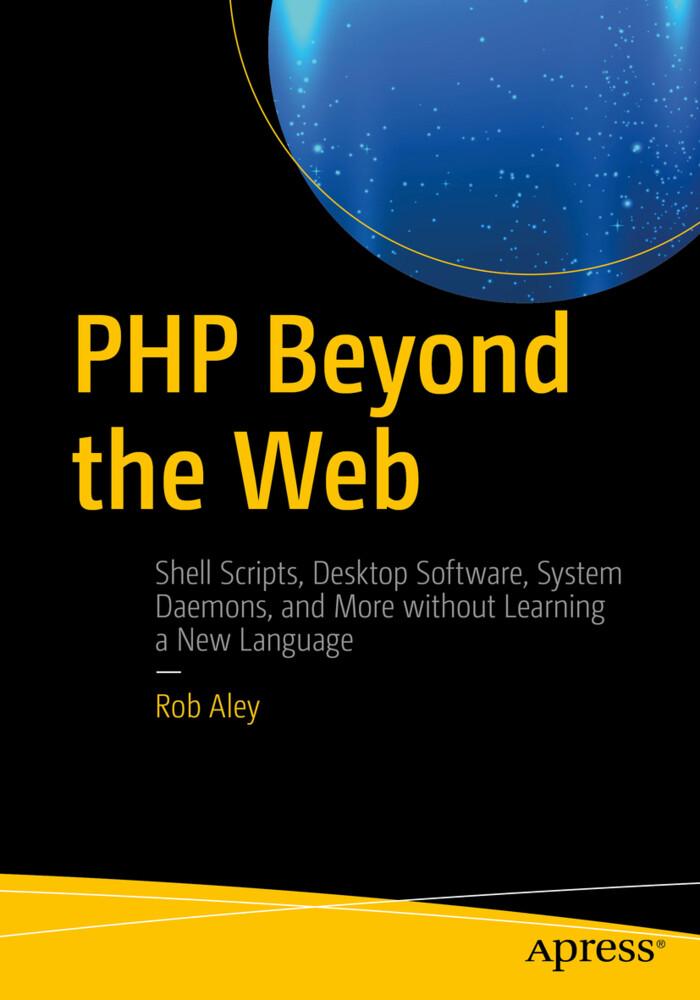 PHP Beyond the Web als Buch von Rob Aley