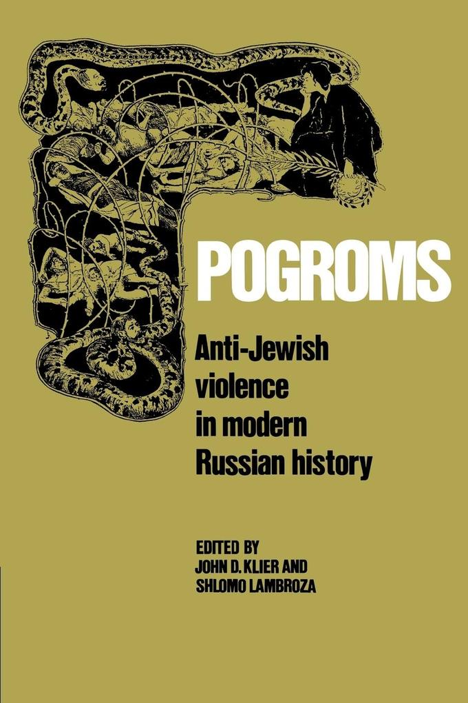 Pogroms: Anti-Jewish Violence in Modern Russian History als Buch