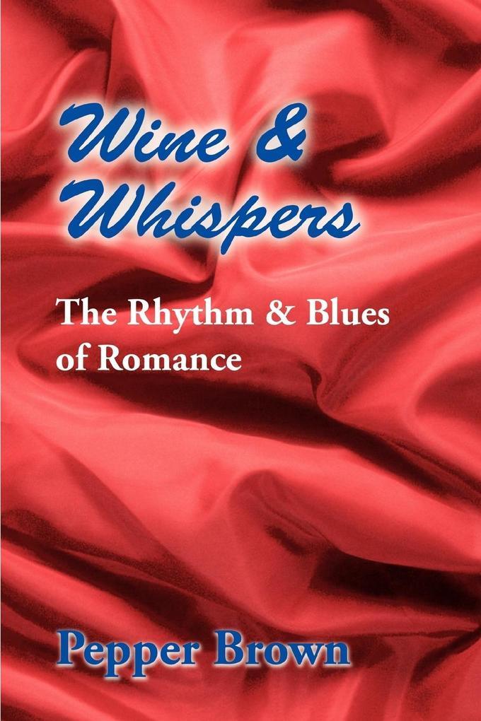 Wine & Whispers: The Rhythm & Blues of Romance als Taschenbuch