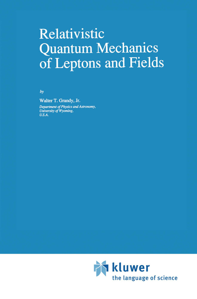 Relativistic Quantum Mechanics of Leptons and Fields als Buch