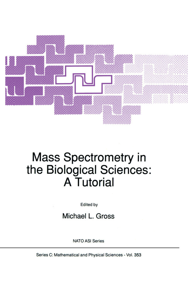 Mass Spectrometry in the Biological Sciences: A Tutorial als Buch