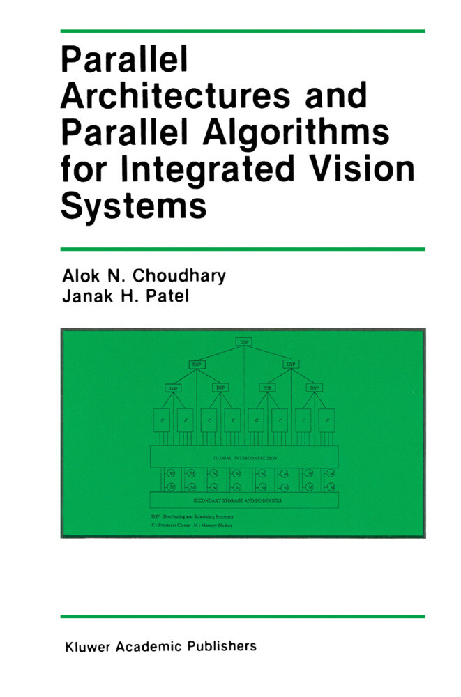 Parallel Architectures and Parallel Algorithms for Integrated Vision Systems als Buch