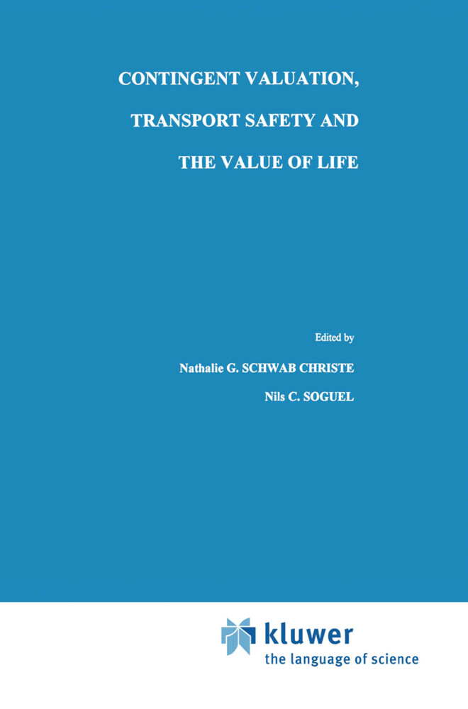 Contingent Valuation, Transport Safety and the Value of Life als Buch