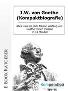 J.W. von Goethe (Kompaktbiografie)