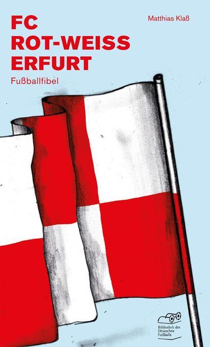 FC Rot-Weiss Erfurt als Buch von Matthias Klaß