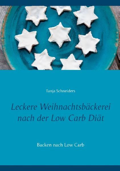 Leckere Weihnachtsbäckerei nach der Low Carb Di...