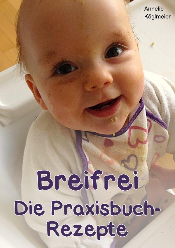Breifrei Die Praxisbuch-Rezepte als Buch (kartoniert)