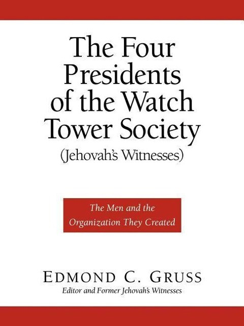 The Four Presidents of the Watch Tower Society (Jehovah's Witnesses) als Taschenbuch
