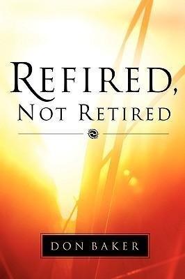 Refired, Not Retired als Taschenbuch