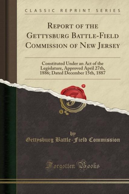 Report of the Gettysburg Battle-Field Commissio...