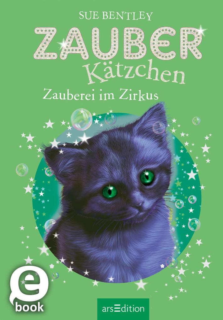 Zauberkätzchen - Zauberei im Zirkus als eBook D...