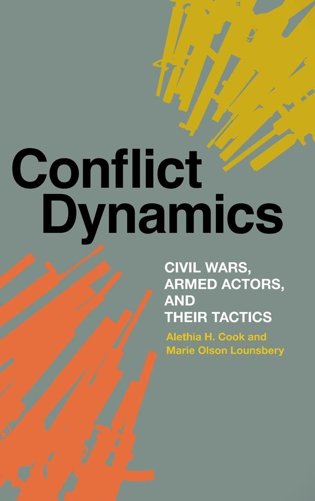 Conflict Dynamics als Buch von Alethia H. Cook,...