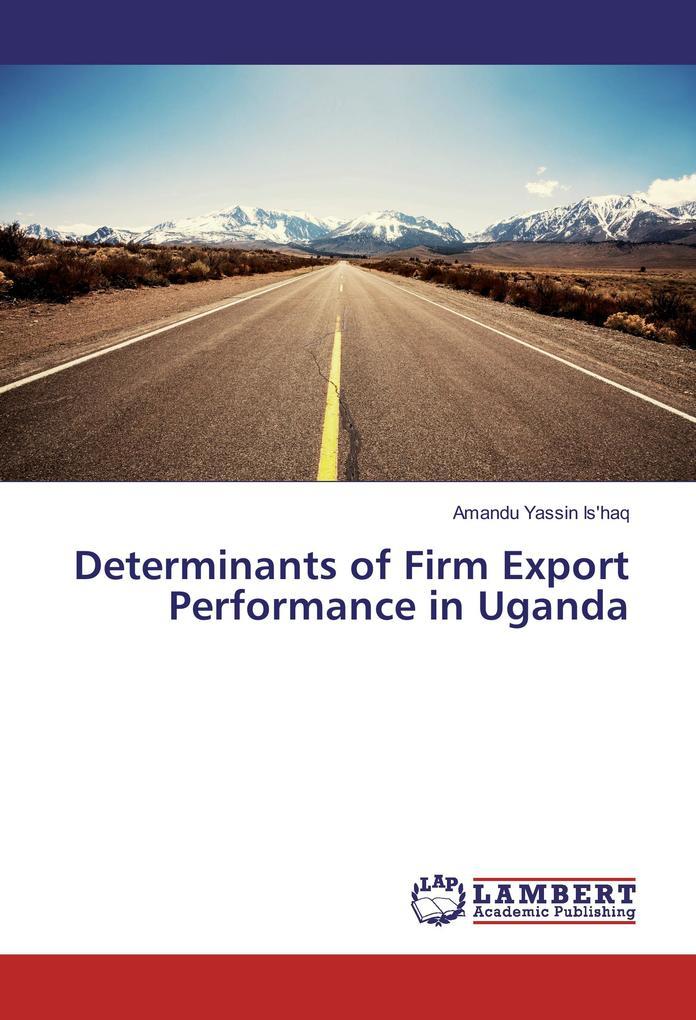 Determinants of Firm Export Performance in Ugan...