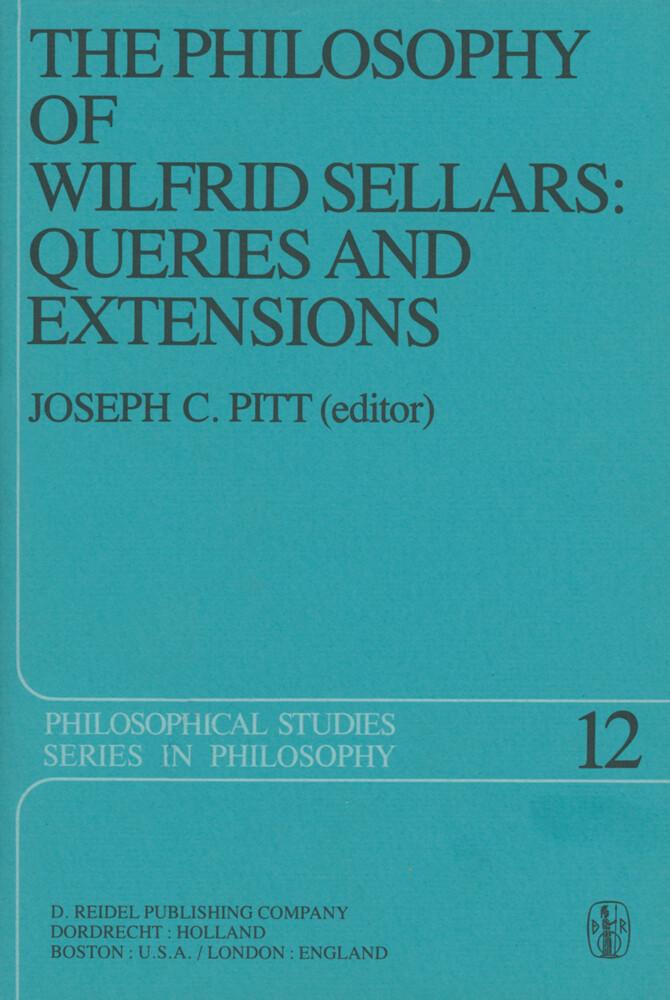 The Philosophy of Wilfrid Sellars: Queries and Extensions als Buch