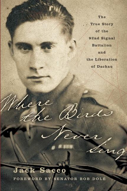 Where the Birds Never Sing: The True Story of the 92nd Signal Battalion and the Liberation of Dachau als Taschenbuch