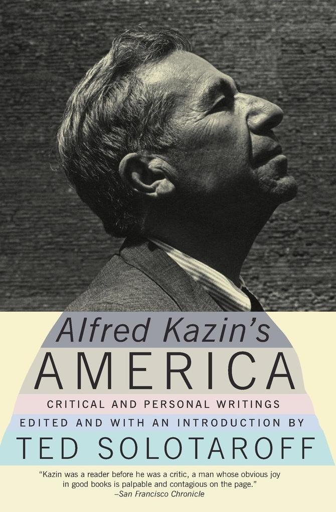 Alfred Kazin's America: Critical and Personal Writings als Taschenbuch