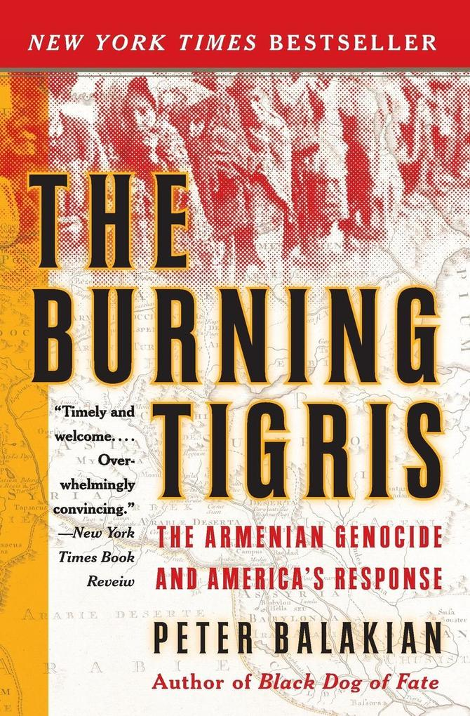 The Burning Tigris: The Armenian Genocide and America's Response als Taschenbuch