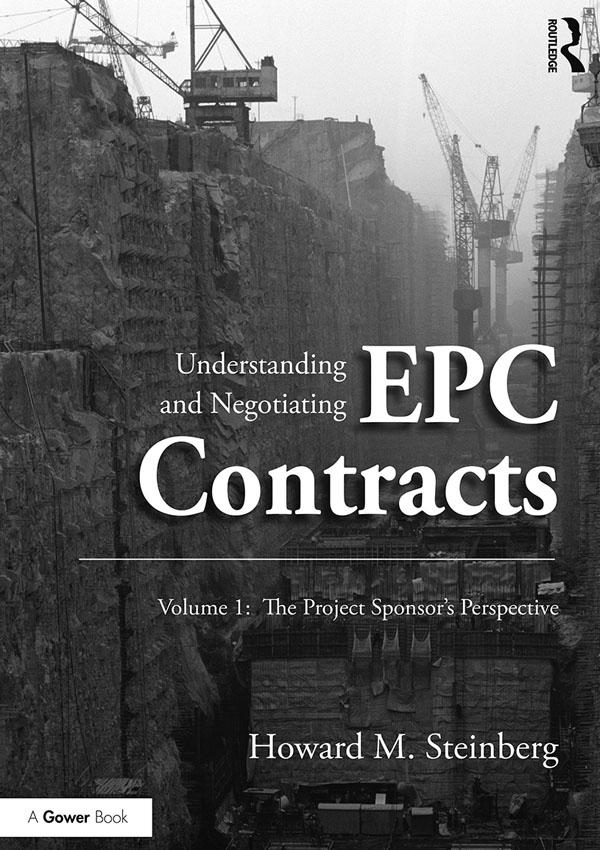 Understanding and Negotiating EPC Contracts, Vo...