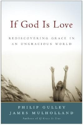 If God Is Love: Rediscovering Grace in an Ungracious World als Buch