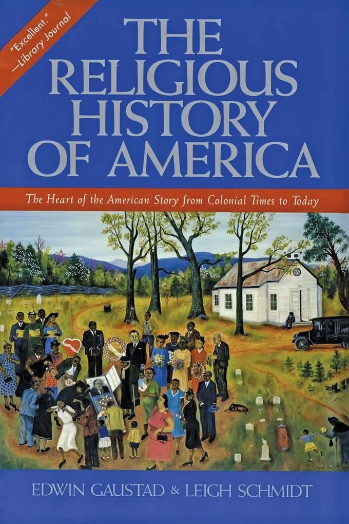The Religious History of America: The Heart of the American Story from Colonial Times to Today als Taschenbuch