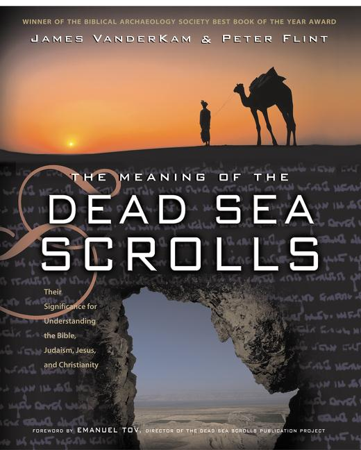 The Meaning of the Dead Sea Scrolls: Their Significance for Understanding the Bible, Judaism, Jesus, and Christianity als Taschenbuch