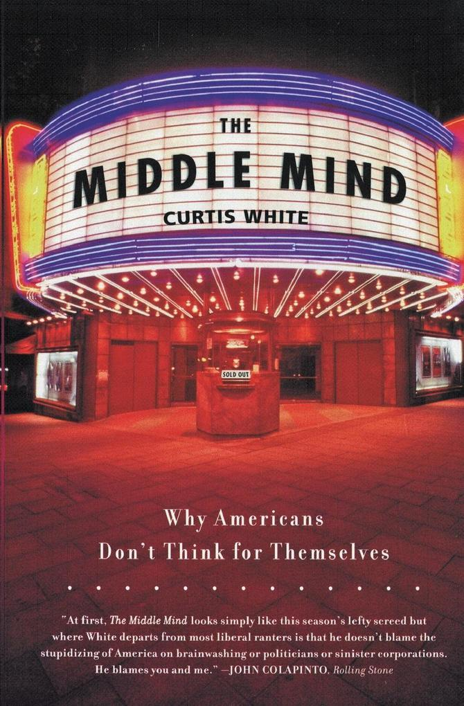 The Middle Mind: Why Americans Don't Think for Themselves als Taschenbuch