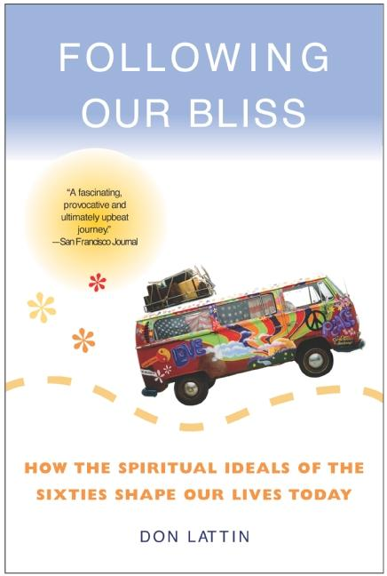 Following Our Bliss: How the Spiritual Ideals of the Sixties Shape Our Lives Today als Taschenbuch