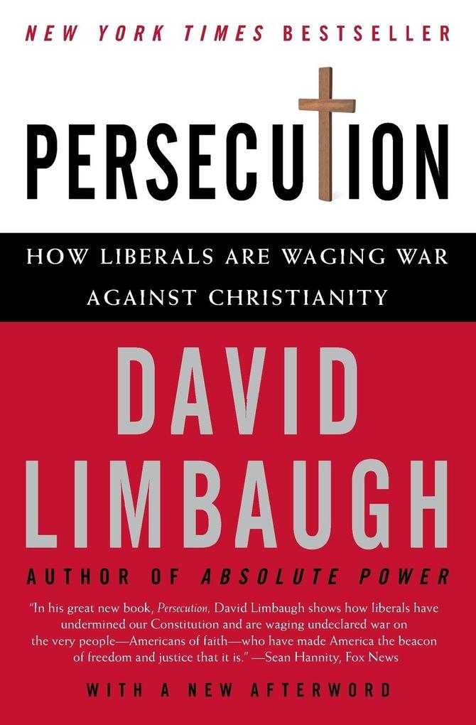 Persecution: How Liberals Are Waging War Against Christianity als Taschenbuch