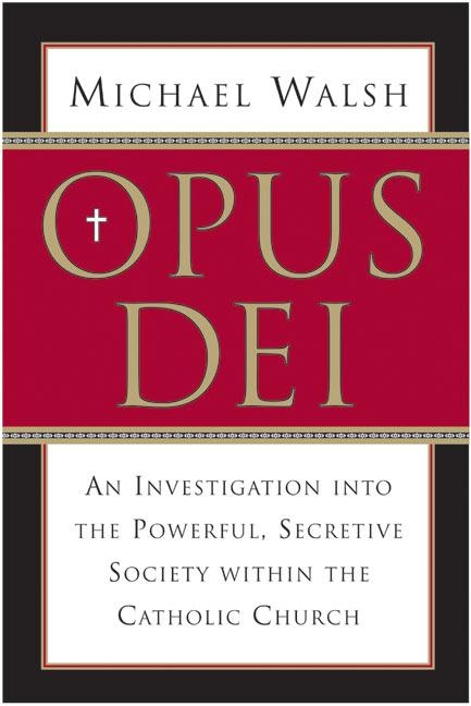 Opus Dei: An Investigation Into the Powerful, Secretive Society Within the Catholic Church als Taschenbuch