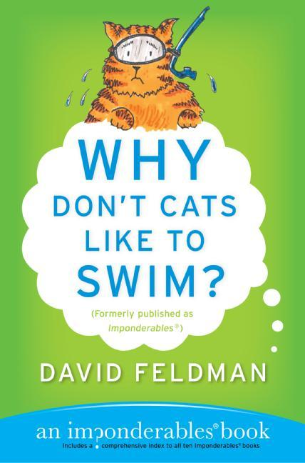 Why Don't Cats Like to Swim?: An Imponderables Book als Taschenbuch
