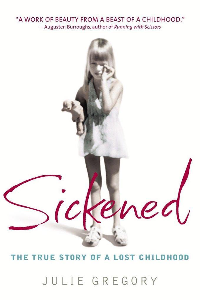 Sickened: The True Story of a Lost Childhood als Taschenbuch