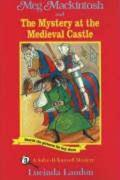 Meg Mackintosh and the Mystery at the Medieval Castle: A Solve-It-Yourself Mystery