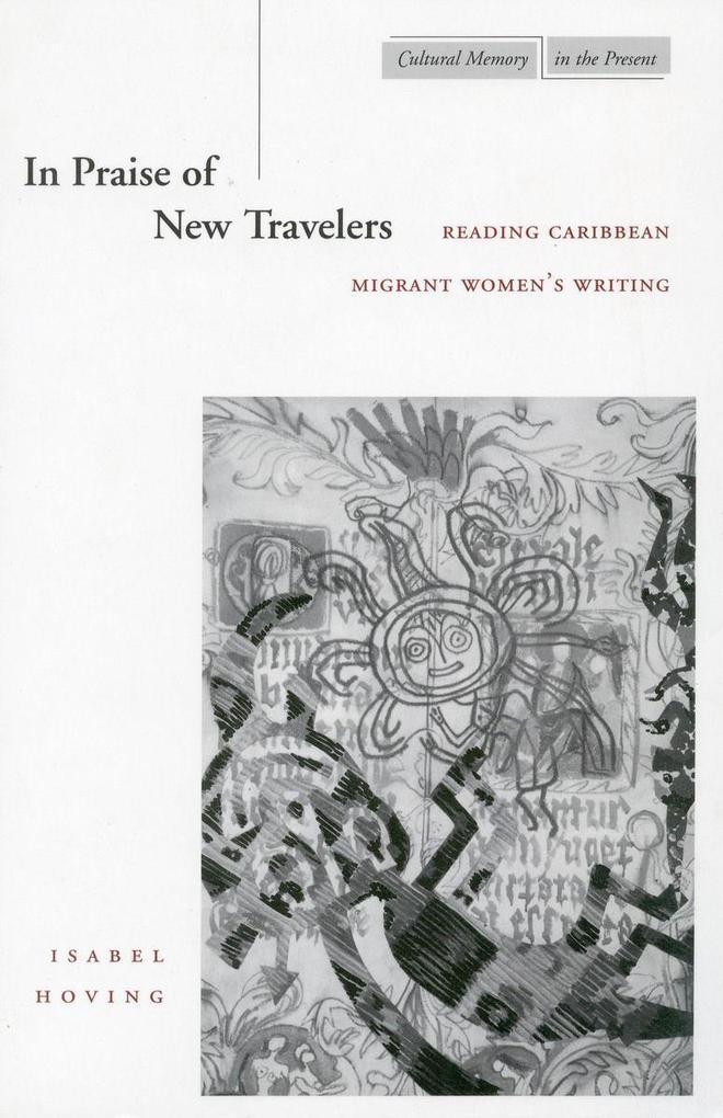 In Praise of New Travelers: Reading Caribbean Migrant Womenas Writing als Taschenbuch