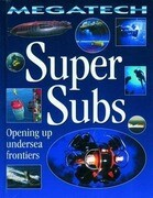 Super Subs: Opening Up Undersea Frontiers