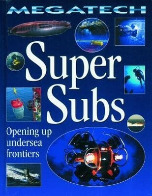 Super Subs: Opening Up Undersea Frontiers als Buch